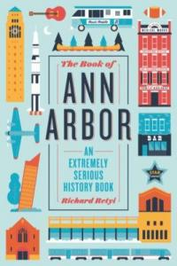 Cover image for The Book of Ann Arbor : : an extremely serious history book