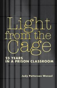 Cover image for Light from the cage : : 25 years in a prison classroom