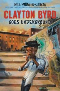 Cover image for Clayton Byrd goes underground