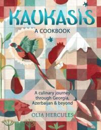 Cover image for Kaukasis : : a culinary journey through Georgia, Azerbaijan & beyond