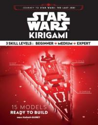 Cover image for Star Wars kirigami : : 15 cut and fold ships from across the galaxy