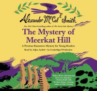 Cover image for The mystery of Meerkat Hill : a Precious Ramotswe mystery for young readers