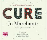 Cover image for Cure : a journey into the science of mind over body