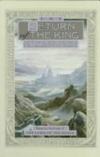 Cover image for The return of the king : book three of the Lord of the Rings : and the annals of the kings and rulers : an appendix to the Lord of the Rings