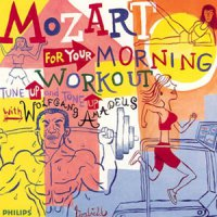 Cover image for Mozart for your morning workout : tune up and tone up with Wolfgang Amadeus.