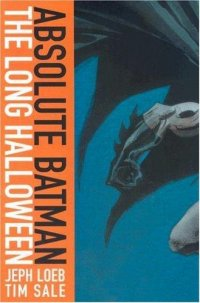 Cover image for Absolute Batman : : the long Halloween
