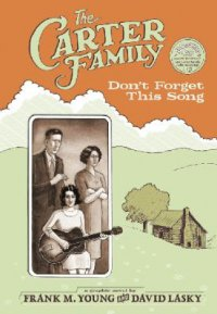 Cover image for The Carter Family : : don't forget this song