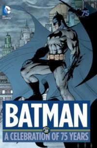 Cover image for Batman : : a celebration of 75 years.
