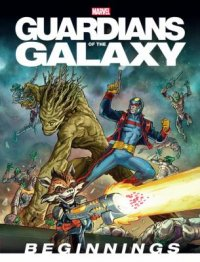 Cover image for Guardians of the galaxy : : beginnings