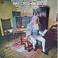 Cover image for Switched-on Bach : : virtuoso electronic performances of J.S. Bach