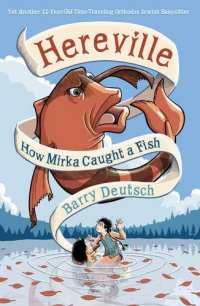 Cover image for Hereville : : how Mirka caught a fish