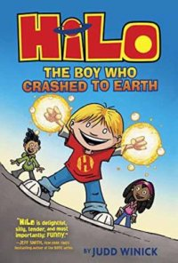 Cover image for Hilo. : the boy who crashed to Earth
