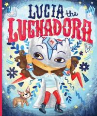 Cover image for Lucía the luchadora
