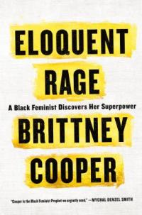 Cover image for Eloquent rage : : a black feminist discovers her superpower