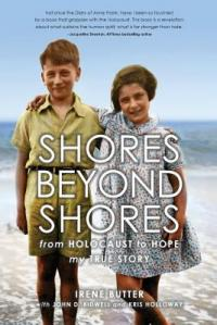 Cover image for Shores beyond shores : : from Holocaust to hope : my true story