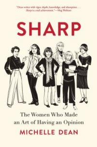 Cover image for Sharp : : the women who made an art of having an opinion
