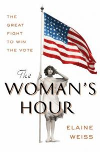 Cover image for The woman's hour : : the great fight to win the vote