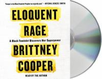 Cover image for Eloquent rage : a black feminist discovers her superpower