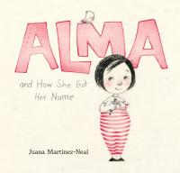 Cover image for Alma and how she got her name