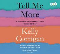 Cover image for Tell me more : stories about the 12 hardest things I'm learning to say