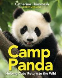 Cover image for Camp Panda : : helping cubs return to the wild