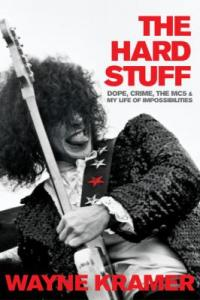 Cover image for The hard stuff : : dope, crime, the MC5 & my life of impossibilities