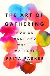 Cover image for The art of gathering : : how we meet and why it matters