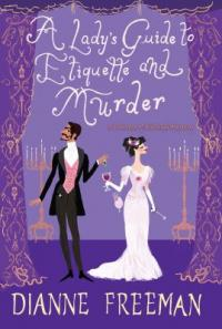 Cover image for A lady's guide to etiquette and murder
