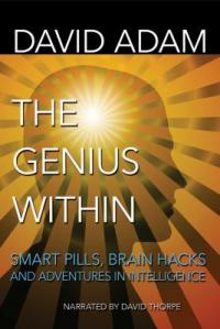 Cover image for The genius within : smart pills, brain hacks and adventures in intelligence