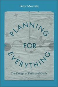 Cover image for Planning for everything : : The Design of paths and goals