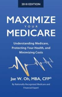 Cover image for Maximize your Medicare : : understanding Medicare, protecting your health, and minimizing costs
