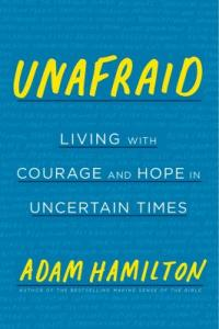 Cover image for Unafraid : : living with courage and hope in uncertain times