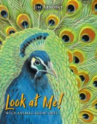 Cover image for Look at me! : : wild animal show-offs