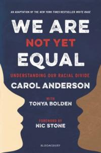 Cover image for We are not yet equal : : understanding our racial divide
