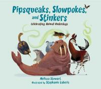 Cover image for Pipsqueaks, slowpokes, and stinkers : : celebrating animal underdogs