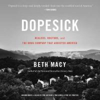 Cover image for Dopesick : dealers, doctors, and the drug company that addicted America