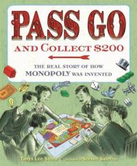 Cover image for Pass go and collect $200 : : the real story of how Monopoly was invented