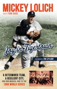 Cover image for Joy in Tigertown : : a determined team, a resilient city, and our magical run to the 1968 world series