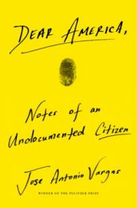 Cover image for Dear America : : notes of an undocumented citizen
