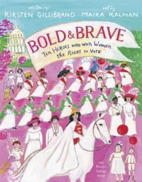 Cover image for Bold & brave : : ten heroes who won women the right to vote