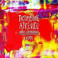 Cover image for Trombone atrevido : choro