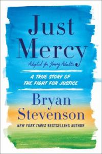 Cover image for Just mercy : : adapted for young people : a true story of the fight for justice