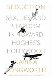 Cover image for Seduction : : sex, lies, and stardom in Howard Hughes's Hollywood