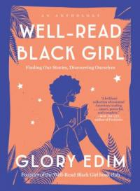 Cover image for Well-read black girl : : finding our stories, discovering ourselves : an anthology