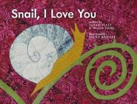 Cover image for Snail, I love you