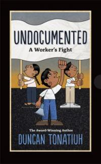 Cover image for Undocumented : : a worker's fight