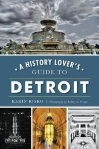 Cover image for A history lover's guide to Detroit