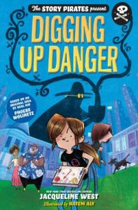 Cover image for The Story Pirates present: digging up danger