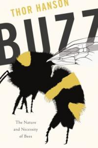 Cover image for Buzz : : the nature and necessity of bees