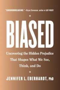 Cover image for Biased : : uncovering the hidden prejudice that shapes what we see, think, and do